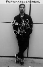 I'm Not That Man [Chresanto August] by SelfMadeSurvivor