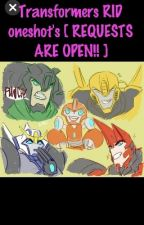 Transformers RID oneshot's [ REQUESTS ARE OPEN!! ] by Poppi_prime301