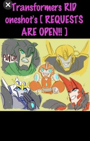 Transformers RID oneshot's [ REQUESTS ARE OPEN!! ] - Yandere