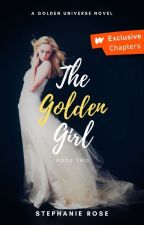 The Golden Girl (#2 in the GOLDEN series) ✔ #Wattys2019 by StephRose1201