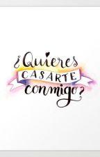 ¿QUIERES CASARTE CONMIGO? by MariaDoloresRamnLpez