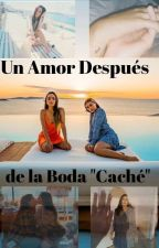 Un Amor Después De La Boda 👭 by N_eunice1415