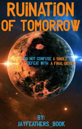 Ruination Of Tomorrow by JayFeathers_Book
