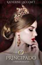 O Príncipe Regente (Série O PRINCIPADO - Livro 01) Suspensa Temporariamente by KatheLaccomt