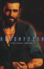 Redemption (John Seed x Reader Fanfic) by Say_ULoveMe