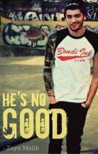 He's no good -Zayn Malik- [In French] by Hemoodcliwin