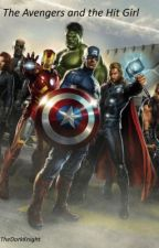 The Avengers and the Hit Girl by TheDorkKnight