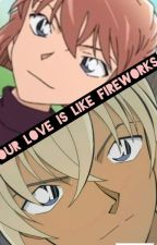 Our Love Is Like Fireworks [Detective Conan Fanfic] (Rei x Shiho) by songgirl119