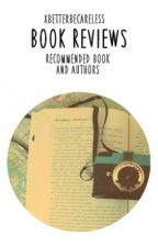 Book Reviews [Recommended Books & Authors] by xbetterbecareless