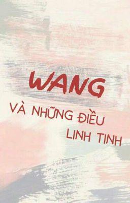 Đọc truyện Wang và Những Điều Linh Tinh