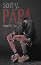 sorry. papa (boyxboy) by MyWickedWays