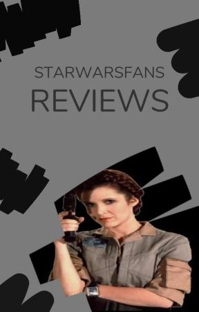 StarWarsFans Reviews... by starwarsfans