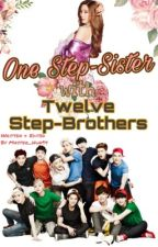 One Step-Sister With Twelve Step-Brothers [SLOW UPDATE] by Master_Hun94