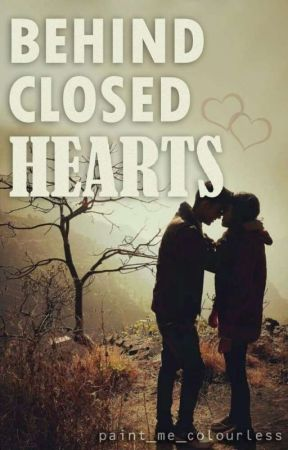 Behind Closed Hearts  by paint_me_colourless