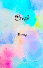Crush: A Berome Story by GoldfishUnderground