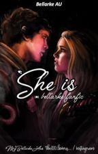 She is - bellarke fanfic by mybellarkeAus