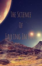 The Science of Falling In Love by Attyengineer