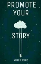 Promote Your Story (For Free) by -Blackship