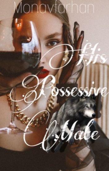His Possessive mate