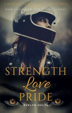 Strength, Love, Pride (Complete) by KEHolt