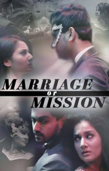 Mission Or Marriage - prechhya - Wattpad