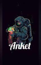 ANKET by uzayli_melek1907