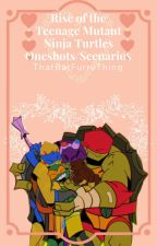 ROTTMNT Oneshots/Scenarios (Closed requests) by DemonGal01