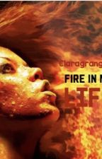 Fire In My Life by claragranger11