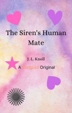 The Siren's Human Mate (The Siren's Human Mate Saga, Book 1)-Completed-CE by meroceank8921