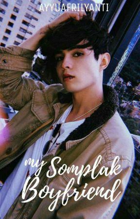 My Somplak Boyfriend (Repost) by Ayyuafrilyanti