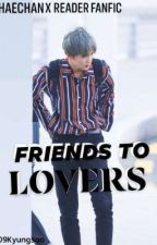 Friends to Lovers (Haechan x reader) by D9Kyungsoo