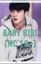 BABY GIRL (nc 18+) SELESAI ✔ by ponakanSUGA11