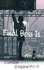 Zombie Empire(Final Boss Is No Joke) arc 4 by z_willow_