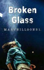 Broken Glass {H.S} by Marynillson31