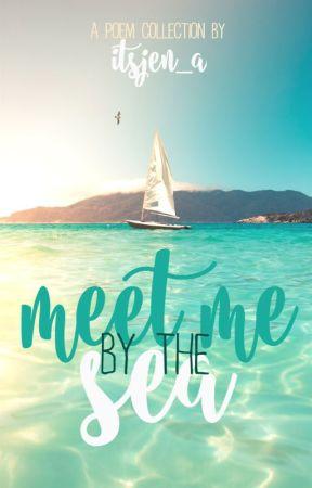 meet me by the sea [#wattys2019] by itsjen_a
