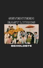 seventeen easy lyrics ♡ by beholdbts