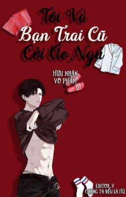 Đọc truyện [Đam Mỹ đoản văn] Tôi và bạn trai cũ cởi áo ngủ