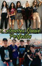 5 Amores Quase Perfeitos by EmeraldPhoenix-S