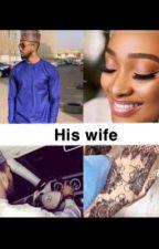 His Wife by teemarhbalewa