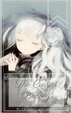 The Cursed Beauty - A reincarnation story by TheAnnoyamousWriter