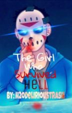 The Girl who Survived Hell (h2odelirious x reader) [completed] by h2odelirioustrash