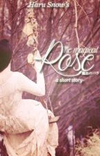The Magical Rose (A Short Story) [Completed] by HaruSnow