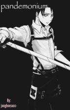 pandemonium // Levi × Reader by junghoesucc-