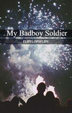 My BadBoy Soldier by FlipFlopsFlips