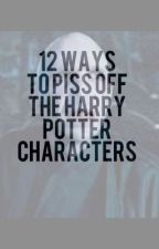 12 Ways to Piss Off the Harry Potter Characters by gabrielamm