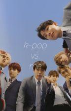 k-pop vs. me by whoseokjin