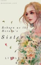 Reborn as the Heroine's Sister by ALittleSongBird