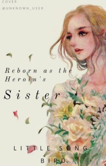 Reborn as the Heroine's Sister