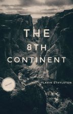 THE 8TH CONTINENT by flavinethylston