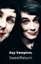 Gay Vampires (A Phanfiction) by sweetreturn